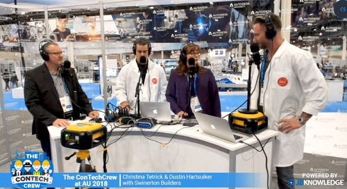 The ConTechCrew at AU 2018: Interview with Christina Tetrick and Dustin Hartsuiker from Swinerton Builders