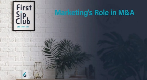 The First Sip Club Wrap Up: Marketing's Role in M&As