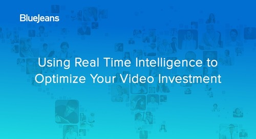 Videocast: Using Real Time Intelligence to Optimize Your Video Investment