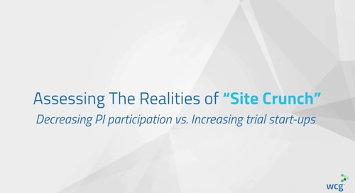 "90 Second Insights: Assessing the Realities of ""Site Crunch"": Decreasing PI participation vs. Increasing trial start-ups"