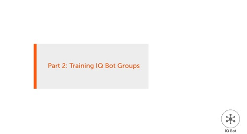 Cognitive Automation & IQ Bot Training 2 - Training IQ Bot Groups