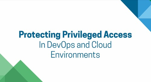 The CISO View: Privileged Access in DevOps and Cloud Environments