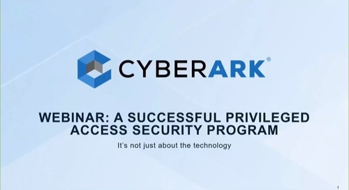 A Successful Privileged Access Security Program Involves More than Technology
