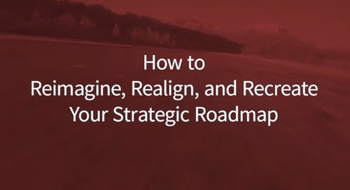 Friday Fast Fifteen: How to  Reimagine, Realign, and Recreate Your Strategic Roadmap