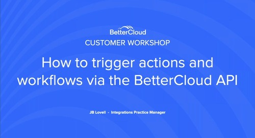 How to Trigger Actions and Workflows via the BetterCloud API