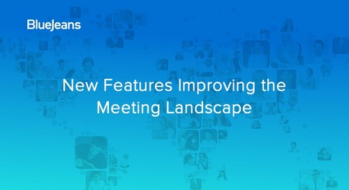 Videocast: New Features Improving the Meeting Landscape