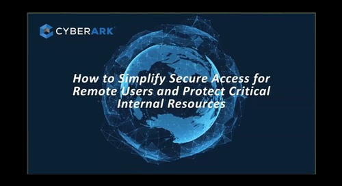 How to Simplify Secure Access for Remote Users and Protect Critical Internal Resources