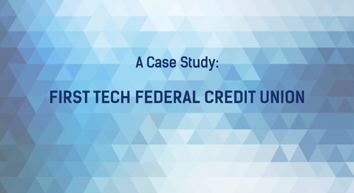 Case Study - First Tech Federal Credit Union
