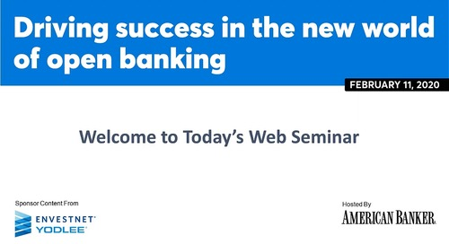 On-Demand Webinar: Driving Success in the New World of Open Banking [Archived on February 13, 2020]
