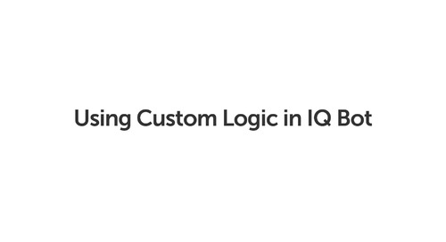 Using Custom Logic in IQ Bot
