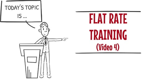 Flat Rate Training Video 4