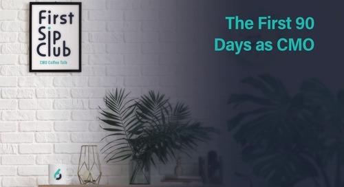 A CMO's First 90 Days