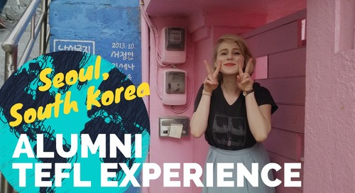 Teaching English in Seoul, South Korea #3 - TEFL Experience