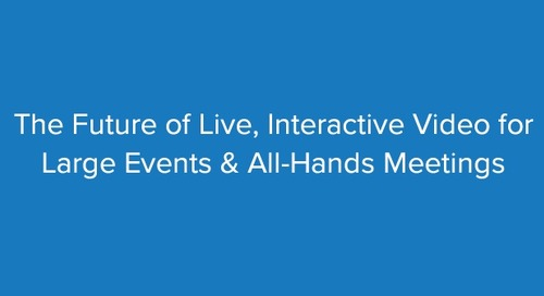 Videocast: The Future of Live, Interactive Video for Large Events & All-Hands Meetings