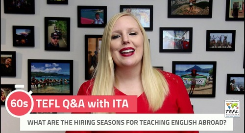 What Are Hiring Seasons for Teaching English Abroad? - TEFL Q&A with ITA