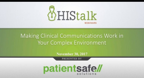 HISTalk Webinar: Making Clinical Communications Work in Your Complex Environment