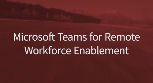 Friday Fast Fifteen: Microsoft Teams for Remote Workforce Enablement