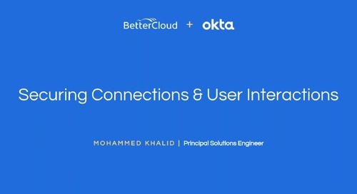 Okta + BetterCloud: Securing Connections & User Interactions