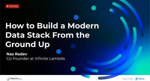 How to Build a Modern Data Stack From the Ground Up