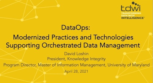 Webinar - TDWI DataOps - Modernized Practices and Technologies Supporting Orchestrated Data Management