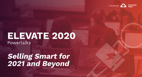 Selling Smart for 2021 and Beyond | ELEVATE 2020
