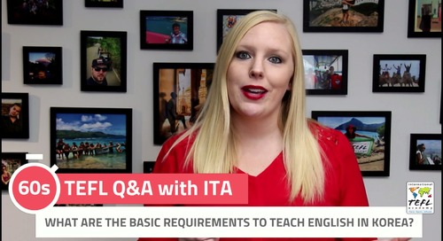 What are the Requirements to Teach English in Korea? - TEFL Q&A with ITA