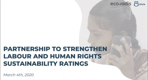 Partnership to Strengthen Labor and Human Rights Sustainability Ratings Introducing the Ulula - EcoVadis partnership