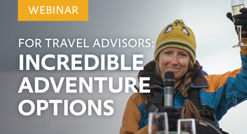 For Travel Advisors: Incredible Adventure Options