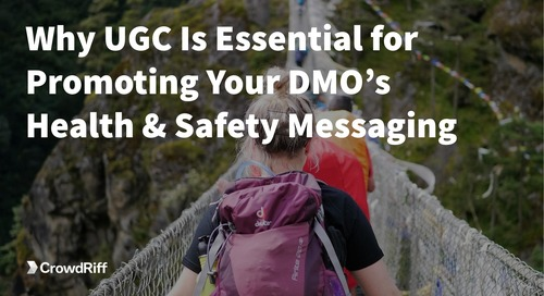 Why UGC Is Essential for Promoting Your DMO's Health and Safety Messaging