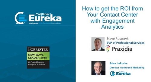 How to Get the ROI from Your Contact Center with Engagement Analytics Featuring Praxidia