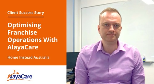 Home Instead Australia: Optimising franchise operations with AlayaCare