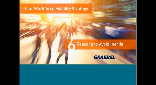 Craft your Workforce Mobility Strategy Before it's Too Late: 6 Reasons to Avoid Inertia