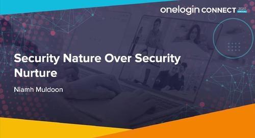 Security Nature over Security Nurture