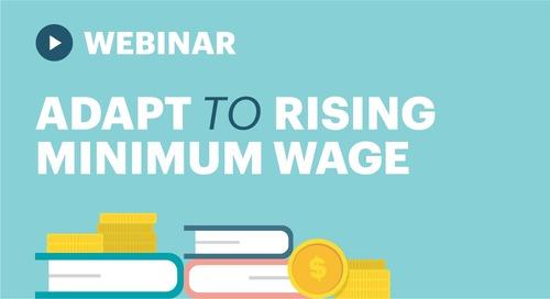 Webinar: How to Adapt to Rising Minimum Wage