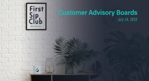 Customer Advisory Boards - 7/24/20