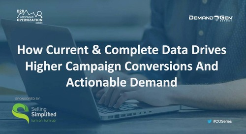 How Current & Complete Data Drives Higher Campaign Conversions and Actionable Demand