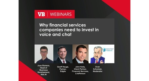 On-Demand Webinar: Why Financial Services Companies Need to Invest in Voice and Chat