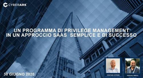 Un programma di Privilege Access Management in un approccio SaaS semplice e di successo