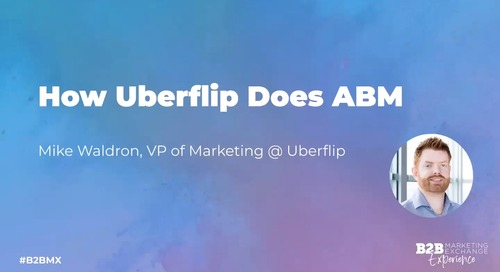 Lunch and Learn: How Uberflip Does ABM