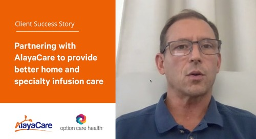 Option Care Health: Partnering with AlayaCare to provide better home and specialty infusion care