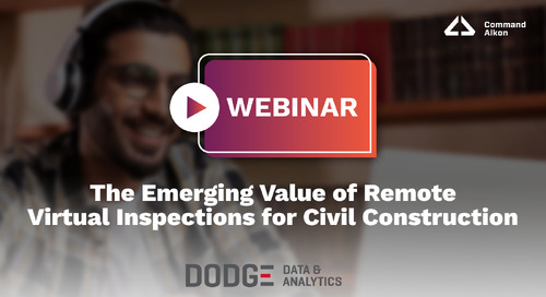 The Emerging Value of Remote-Virtual Inspections for Civil Construction | Dodge Data & Analytics