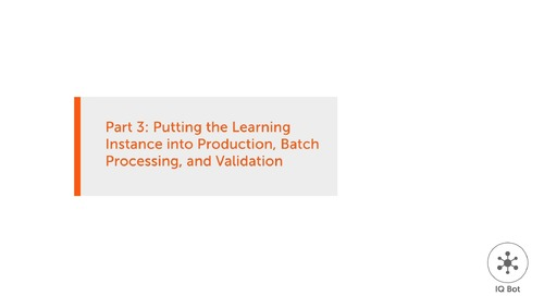 Cognitive Automation & IQ Bot Training 3 - Production, Processing & Validation
