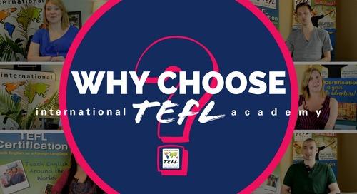 Why Choose International TEFL Academy?
