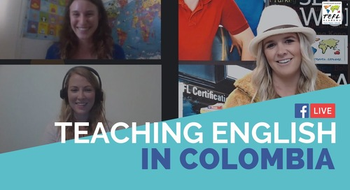 Teaching English in Colombia - Ambassador TEFL Facebook Live