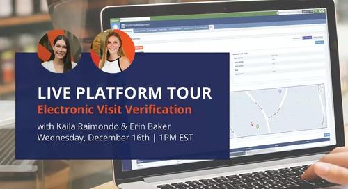 Electronic visit verification (EVV) - Live Platform Tour