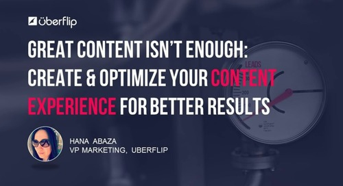Great Content Isn't Enough: Create & Optimize Your Content Experience For Better Results