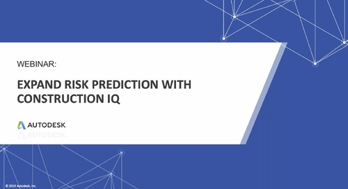 [On-Demand Webinar] Expand Risk Prediction with Construction IQ