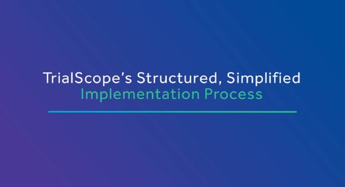 TrialScope's Structured, Simplified Implementation Process