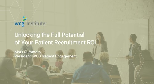 Unlocking the Full Potential of Your Patient Recruitment ROI