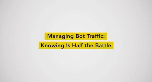 Managing Bot Traffic - Knowing is Half the Battle